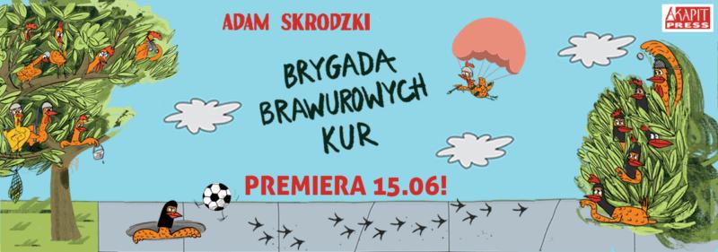 Adam Skrodzki - Brygada Brawurowych Kur; Czyta #TataMariusz
