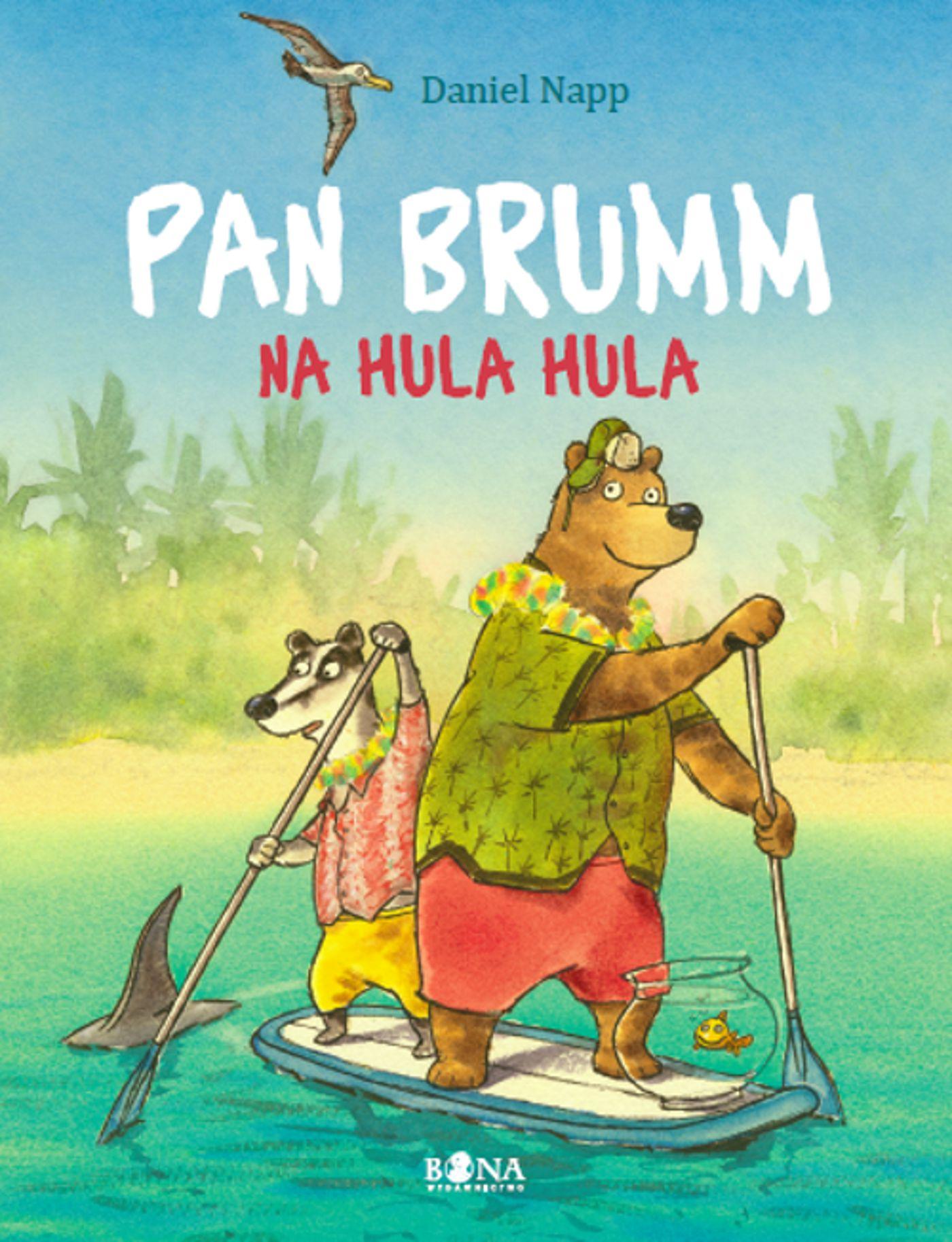 Daniel Napp - Pan Brumm na Hula Hula [Wydawnictwo Bona]