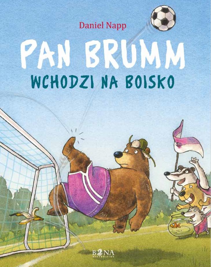 Daniel Napp - Pan Brumm wchodzi na boisko [Wydawnictwo Bona]