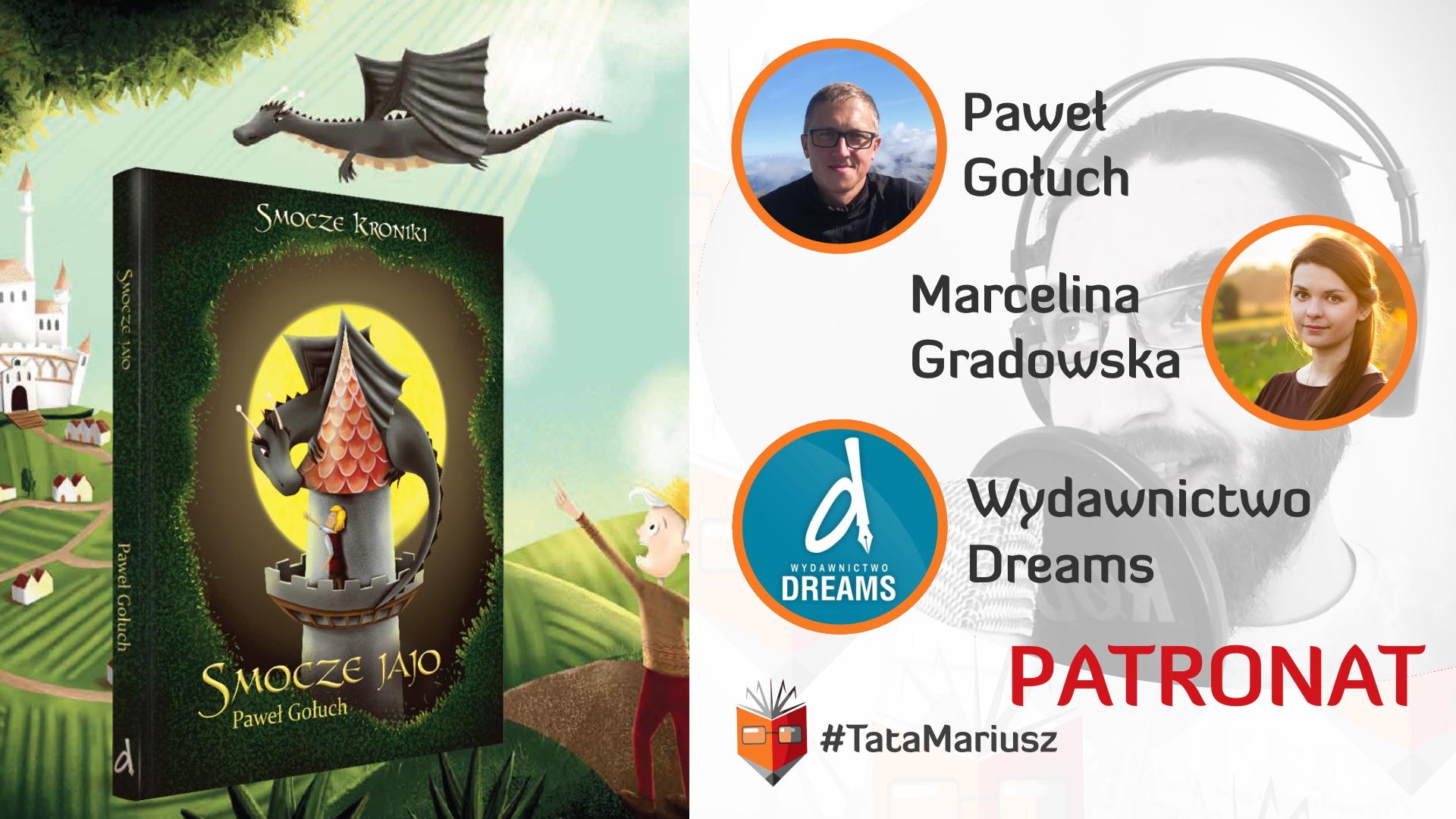 Patronat - Paweł Gołuch - SMOCZE KRONIKI - Księga Pierwsza - SMOCZE JAJO